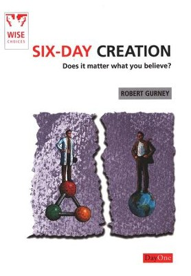 Six-day Creation: Does It Matter What You Believe   -     By: Robert Gurney