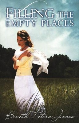 Filling the Empty Places   -     By: Beneth Peters Jones