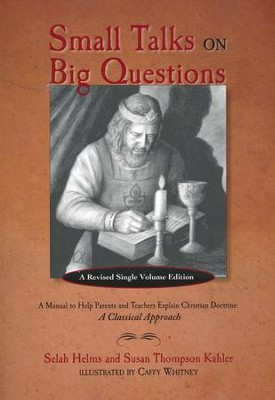 Small Talks on Big Questions: A Manual on Children's Catechism  -     By: Selah Helms