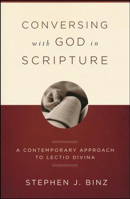 Conversing with God in Scripture: A Contemporary Approach to Lectio Divina  -     By: Stephen J. Binz