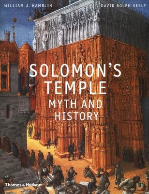 Solomon's Temple: Myth and History  -     By: William Hamblin, David Seely