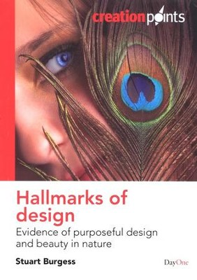 Hallmarks of Design: Evidence of Purposeful Design and Beauty in Nature  -     By: Professor Stuart Burgess