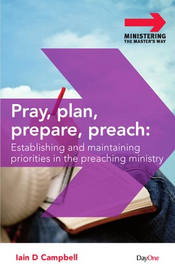 Pray, Plan, Prepare, Preach: Establish and Maintaining Priorities in The Ministry  -     By: Martin Holdt