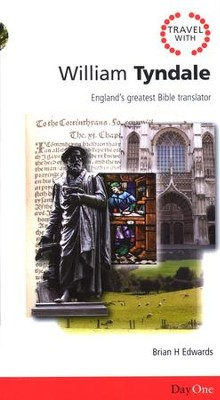 William Tyndale: England's Greatest Bible Translator  -     By: Brian H. Edwards