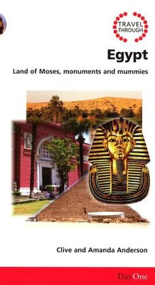 Travel Through Egypt: Land of Moses, Monuments and Mummies  -     By: Clive Anderson, Amanda Anderson