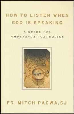 How To Listen When God Is Speaking: A Guide for Modern-Day Catholics  -     By: Father Mitch Pacwa S.J.