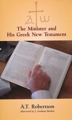 The Minister and His Greek New Testament  -     By: A.T. Robertson