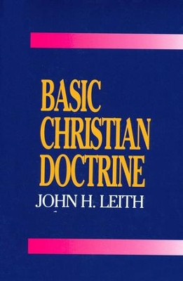 Basic Christian Doctrine   -     By: John H. Leith