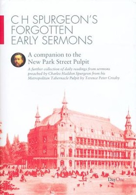 C.H. Spurgeon's Forgotten Early Sermons: A Companion to the New Park Street Pulpit  -     Edited By: Terence Peter Crosby     By: Charles H. Spurgeon