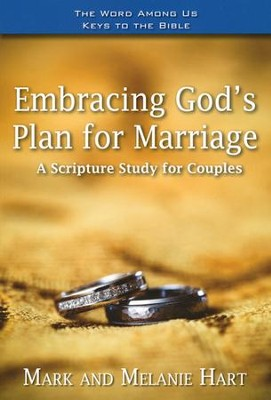 Embracing God's Plan for Marriage: A Bible Study for Couples  -     By: Mark Hart