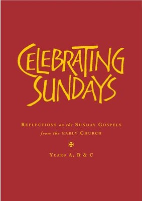 Celebrating Sundays: Patristic Readings for the Sunday Gospels, Years A, B & C  -     By: Stephen Holmes