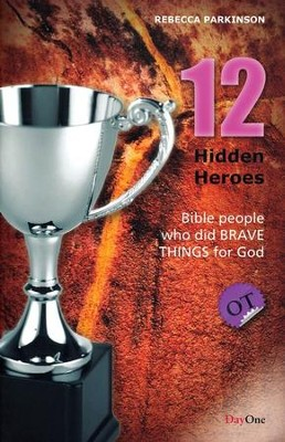 12 Hidden Heroes, 2 Volumes, Old Testament &  New Testament  -     By: Rebecca Parkinson