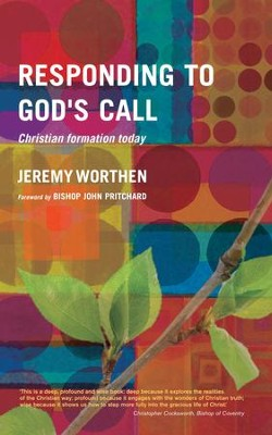 Christian Formation Today: A Practical and Theological Guide  -     By: Jeremy Worthen