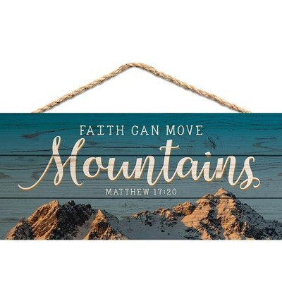Faith Can Move Mountains, Hanging Sign  -