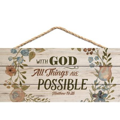 With God, All Things Are Possible, Hanging Sign  -