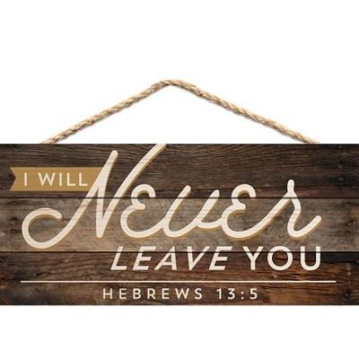I Will Never Leave You, Hanging Sign  -