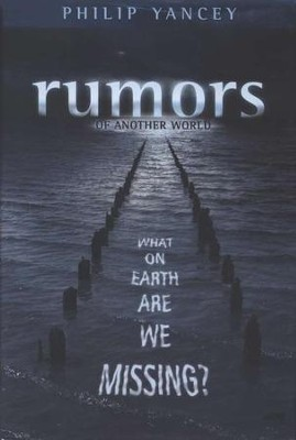 Rumors of Another World   -     By: Philip Yancey