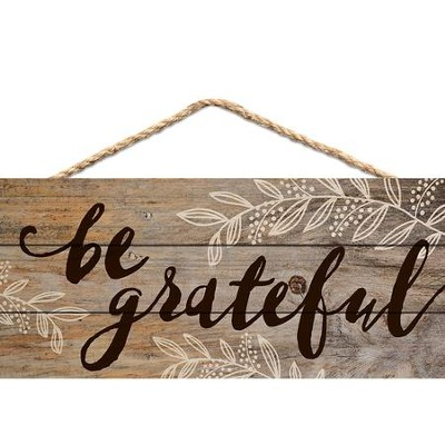 Be Grateful, Hanging Sign  -