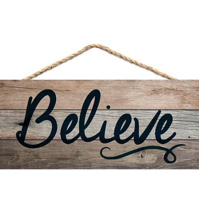 Believe, Hanging Sign  -