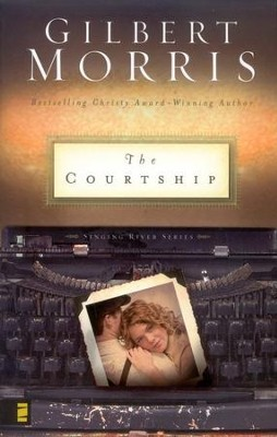 The Courtship, Singing River Series #4   -     By: Gilbert Morris