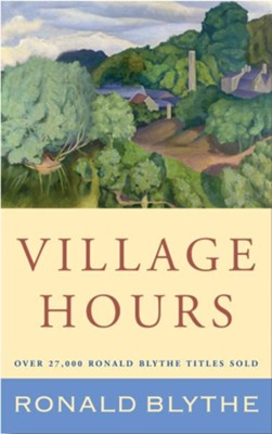Village Hours  -     By: Roland Blythe