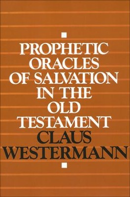 Prophetic Oracles of Salvation in the Old Testament   -     By: Claus Westermann