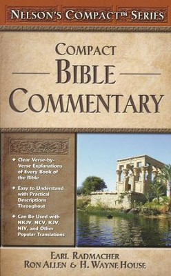 Nelsons' Compact Bible Commentary   -     Edited By: Earl Radmacher, Ron Allen, H. Wayne House     By: Edited by Earl Radmacher, Ron Allen & H. Wayne House