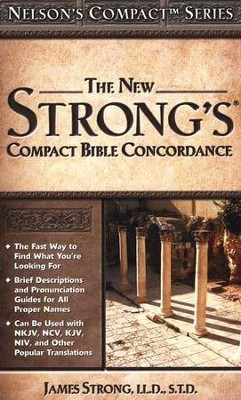 The New Strong's Compact Bible Concordance   -
