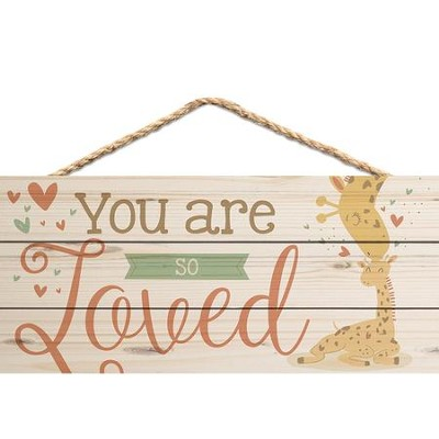 You Are So Loved, Hanging Sign  -