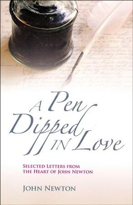 A Pen Dipped in Love: Selected Letters from John Newton  -     By: John Newton