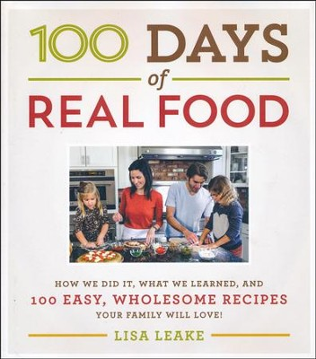 100 Days of Real Food  -     By: Lisa Leake