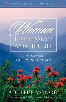 Woman: Her Mission and Her Life (Revised Edition)  -     By: Adolphe Monod