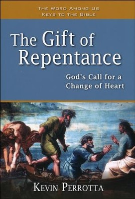 The Gift of Repentance: God's Call for a Change of Heart   -     By: Kevin Perrotta
