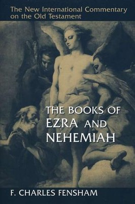 The Books of Ezra and Nehemiah: New International Commentary on the Old Testament   -     By: F. Charles Fensham
