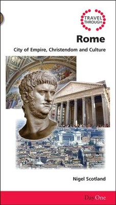 Travel through Rome: City of Empire, Christendom and Culture  -     By: Nigel Scotland