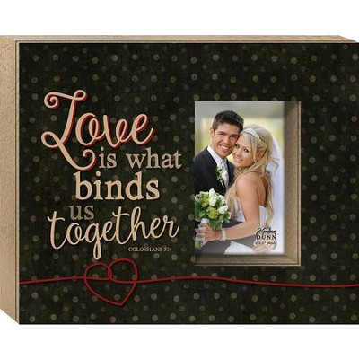 Love Is What Binds Us Together Photo Frame  -