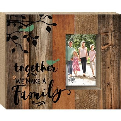 Together We Make A Family Photo Frame  -