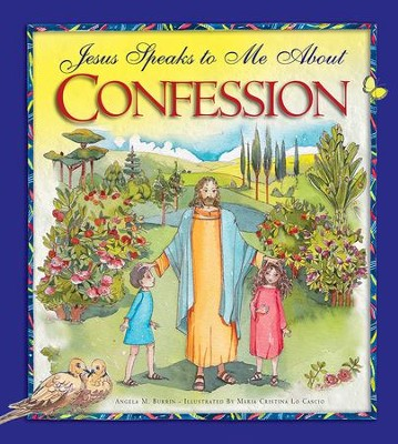 Jesus Speaks to Me about Confession  -     By: Angela Burrin