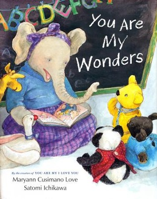 You Are My Wonders  -     By: Maryann Cusimano Love     Illustrated By: Satomi Ichikawa