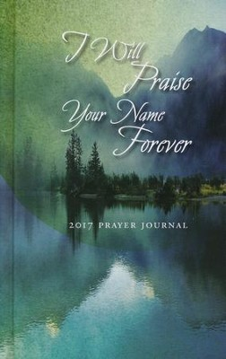 Prayer Journal 2017: I Will Praise Your Name Forever!  -     By: The Word Among Us Press
