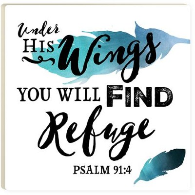Under His Wings You Will Find Refuge Trivet  -