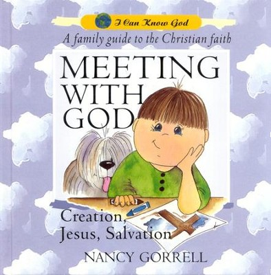 Meeting With God: A Family Guide to the Christian Faith   -     By: Nancy Gorrell