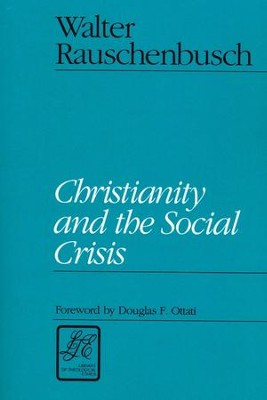 Christianity & the Social Crisis   -     By: Walter Rauschenbusch