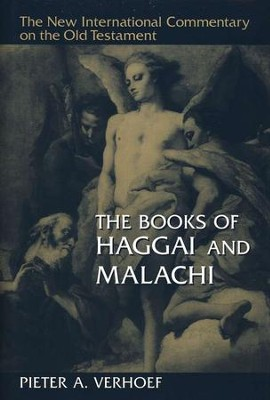 The Books of Haggai and Malachi: New International Commentary on the Old Testament [NICOT]  -     By: Pieter A. Verhoef