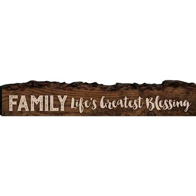 Family, Life's Greatest Blessing Bark Sign  -