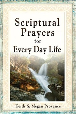Scriptural Prayers For Every Day Life  -     By: Keith Provance, Megan Provance
