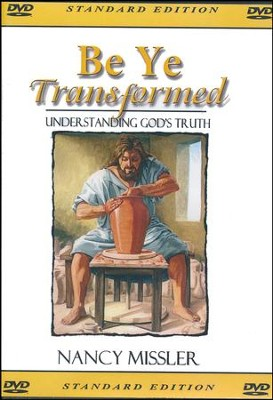 Be Ye Transformed - Understanding God's Truth DVD  -     By: Nancy Missler
