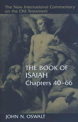 The Book of Isaiah 40-66: New International Commentary on the Old Testament [NICOT]  -     By: John N. Oswalt