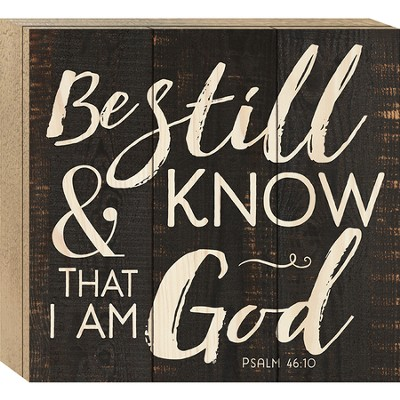 Be Still & Know That I Am God, Boxed Plaque  -