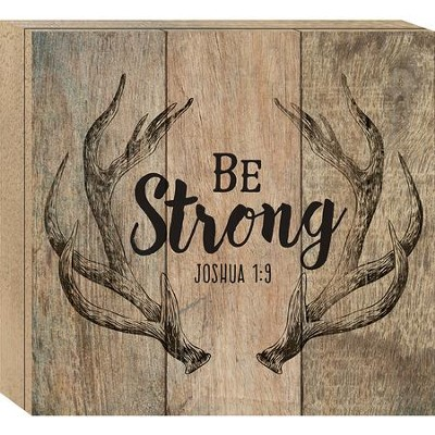 Be Strong, Boxed Plaque  -